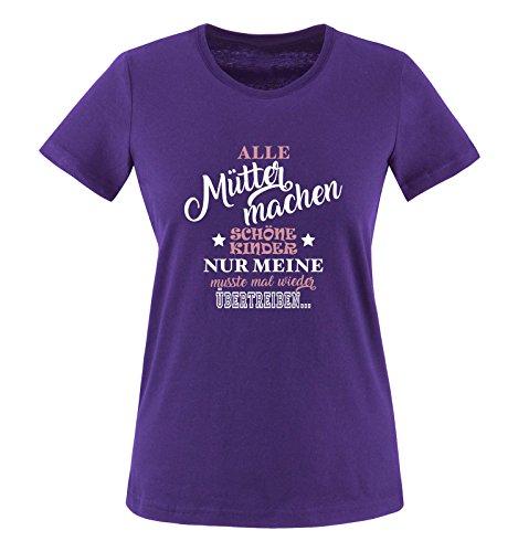 Comedy Shirts - Alle Mütter Machen schöne Kinder nur Meine musste mal Wieder übertreiben. - Damen T-Shirt - Lila/Rosa-Weiss Gr. L - Wieder Damen Rosa T-shirt