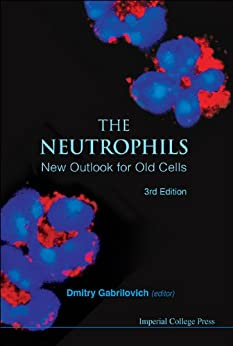 The Neutrophils:New Outlook for Old Cells par [Dmitry Gabrilovich]