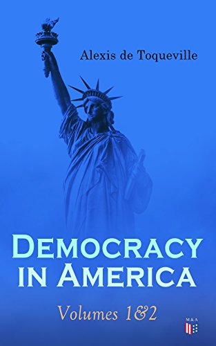 Democracy in America: Volumes 1&2 (English Edition)