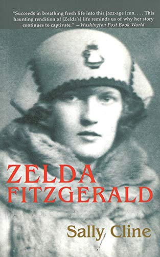 Zelda Fitzgerald: The Tragic, Meticulously Researched Biography of the Jazz Age's High Priestess (English Edition)