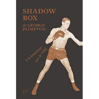 Shadow Box. Un amateur sur le ring