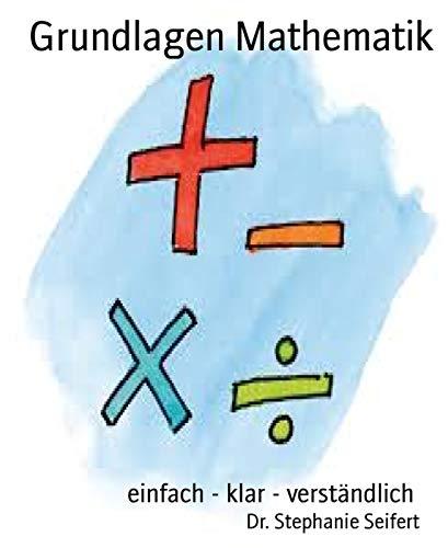 (Grundlagen Mathematik: einfach - klar - verständlich)