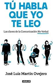 Tú habla, que yo te leo: Las claves de la comunicación no verbal