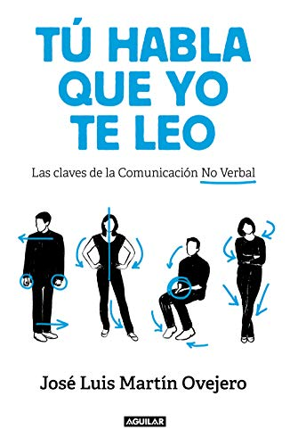 Tú habla, que yo te leo: Las claves de la comunicación no verbal (Tendencias)