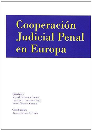 Cooperación judicial penal en Europa por Amaya Arnáiz Serrano