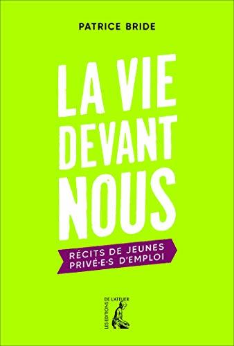 La vie devant nous: Récits de jeunes privé.e.s d'emploi (RELIGIEUX HC) (French Edition)