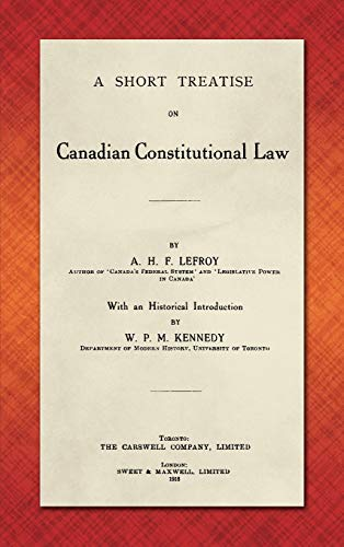 A Short Treatise on Canadian Constitutional Law (1918)