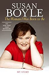 [ THE WOMAN I WAS BORN TO BE: MY STORY[ THE WOMAN I WAS BORN TO BE: MY STORY ] BY BOYLE, SUSAN ( AUTHOR )JUN-14-2011 PAPERBACK ] The Woman I Was Born to Be: My Story[ THE WOMAN I WAS BORN TO BE: MY STORY ] By Boyle, Susan ( Author )Jun-14-2011 Paperback By Boyle, Susan ( Author ) Jun-2011 [ Paperback ]