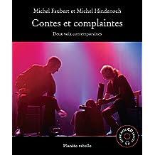 Contes et complaintes : deux voix contemporaines