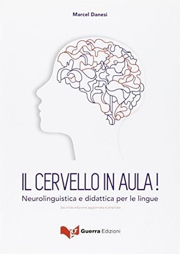 Il cervello in aula! Neurolinguistica e didattica per le lingue