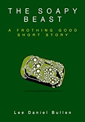 The Soapy Beast: A Frothing Good Short Story (Indie Author Series Book 5)