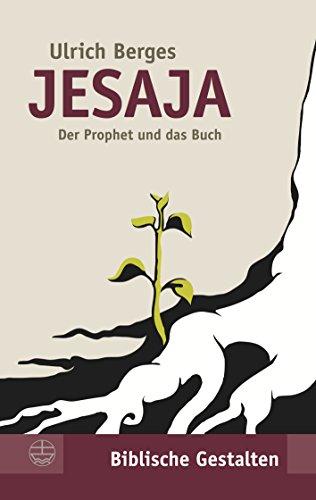 Jesaja: Der Prophet und das Buch (Biblische Gestalten (BG) 22)