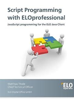 Script Programming with ELOprofessional (English Edition) von [Thiele, Matthias]