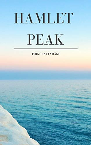 Hamlet Peak (Finnish Edition) por Jyrki Hautamäki