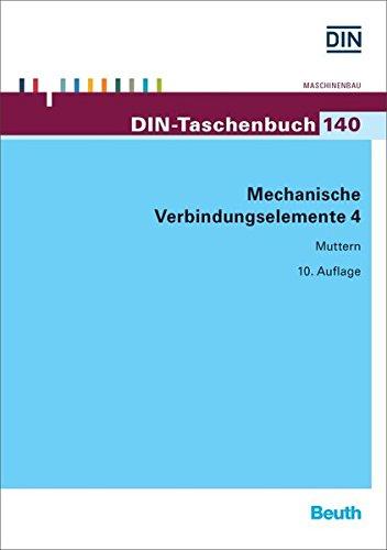 Mechanische Verbindungselemente 4: Muttern (DIN-Taschenbuch)