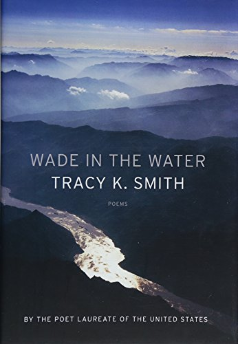 Wade in the Water: Poems por Tracy K. Smith