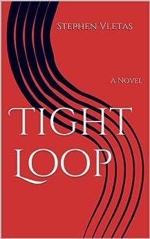 Tight Loop by [Vletas, Stephen]