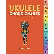 Ukulele Chord Charts: Delightful, neatly designed, easy-to-read, detailed and organized chord charts that bring joy to your uke playing experience (ukulele, chord charts, tabs) (English Edition)