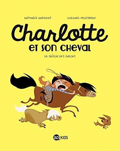 Charlotte et son cheval, Tome 02: La saison des galops