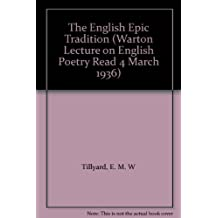 The English Epic Tradition (Warton Lecture on English Poetry)