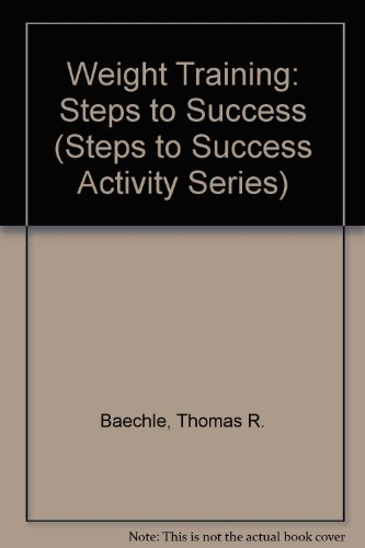 Weight Training, Steps to Success, 2nd Edition