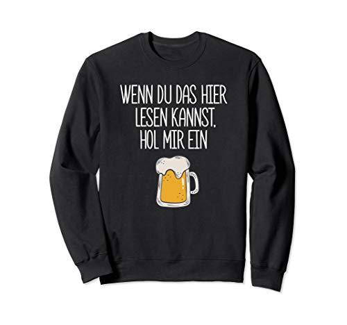 Wenn du das hier lesen kannst hol mir ein Bier Sweatshirt -