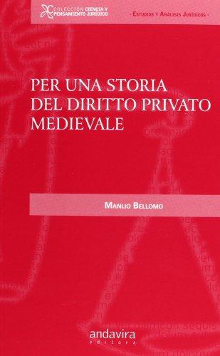 Per una storia del diritto privado medievale por Manlio Bellomo