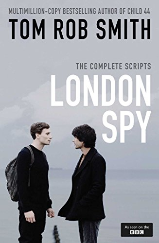 London Spy [ The complete scripts]