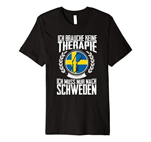 Keine Therapie - Ich muss nur nach Schweden T-Shirt Urlaub