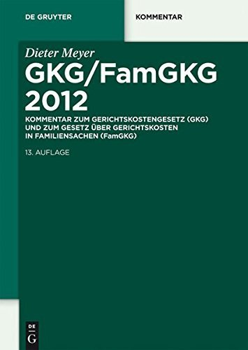 Gkg/Famgkg 2012: Kommentar Zum Gerichtskostengesetz (Gkg) Und Zum Gesetz Uber Gerichtskosten in Familiensachen (Famgkg) (de Gruyter Kommentar) (German Edition) by Dieter Meyer Ric (2011-12-23)