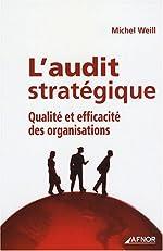 L'audit stratégique - Qualité et efficacité des organisations de Michel Weill