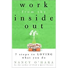 Work from the Inside Out: Seven Steps to Loving What You Do by Nancy O'Hara (2001-12-11)