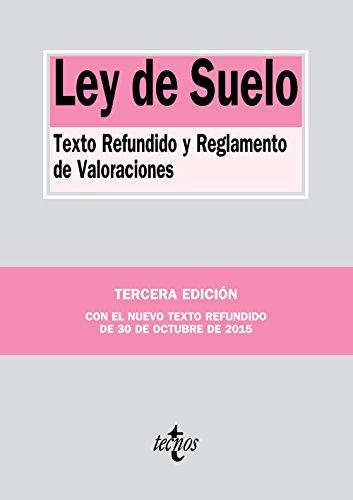 Ley de suelo: Texto Refundido y Reglamento de Valoraciones (Derecho - Biblioteca De Textos Legales) por Editorial Tecnos