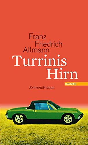 Altmann, Franz Friedrich: Turrinis Hirn