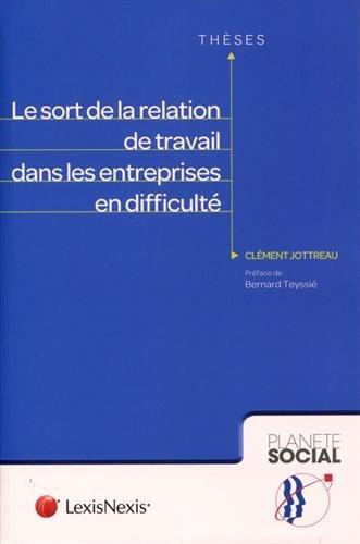 Le sort de la relation de travail dans les entreprises en difficulté par Clément Jottreau