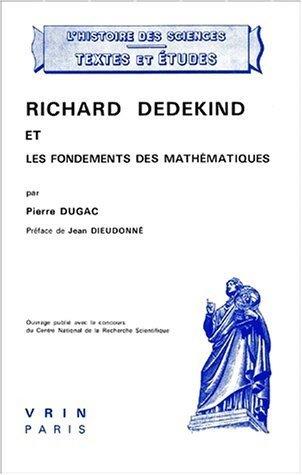Richard Dedekind et les fondements des mathmatiques (1976) de Dugac (2000) Broch