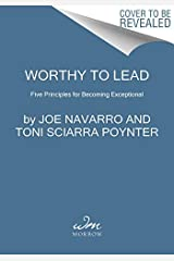 Worthy to Lead: Five Principles for Becoming Exceptional (English Edition) Format Kindle
