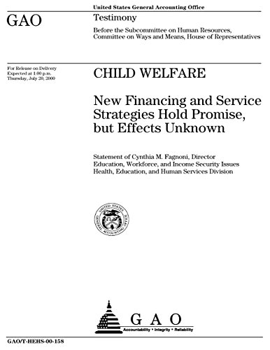 Child Welfare: New Financing and Service Strategies Hold Promise, but Effects Unknown