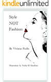 Style NOT Fashion