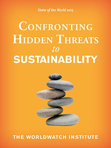 State of the World: Confronting Hidden Threats to Sustainability