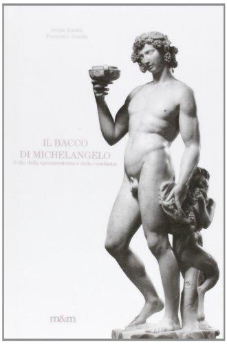 Il Bacco di Michelangelo. Il dio della spensieratezza e della condanna. Ediz. illustrata (Tandem)