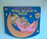 Rock-A-Bye Prerschool Board Books TM: MAKE-BELIEVE MOON