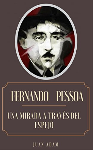 Fernando Pessoa: Una Mirada a Través del Espejo