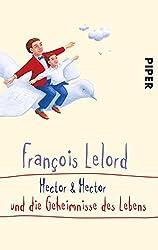 Hector & Hector und die Geheimnisse des Lebens (Hector Abenteuer, Band 4)