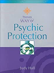 [(Thorsons Way of Psychic Protection)] [By (author) Judy H. Hall] published on (November, 2001)