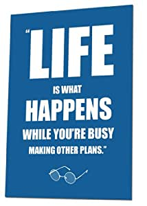 """""""LIFE IS WHAT HAPPENS WHILE YOU'RE BUSY MAKING OTHER PLANS"""" (JOHN LENNON) POSTER"""