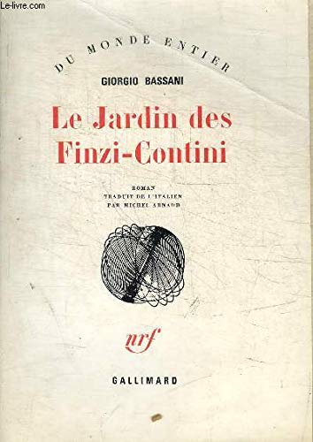 Le Jardin des Finzi-Contini. Roman traduit de l'italien par Michel Arnaud.