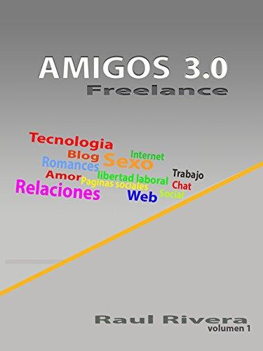 Amigos 3.0 (Freelance nº 1) por Raul Rivera