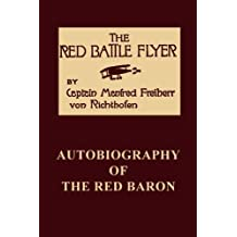 The Red Battle Flyer: Autobiography of The Red Baron