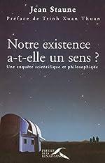 Notre existence a-t-elle un sens ? (Hors collection) de Jean STAUNE